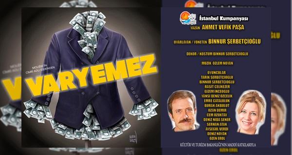 """Dünyaca ünlü Moliere'in Cimri eserinin Türkçe uyarlaması ''Varyemez''oyunu için biletler 26,90 TL'den başlayan fiyatlarla! Tarih ve konum seçimi yapmak için """"Hemen Al"""" butonuna tıklayınız."""