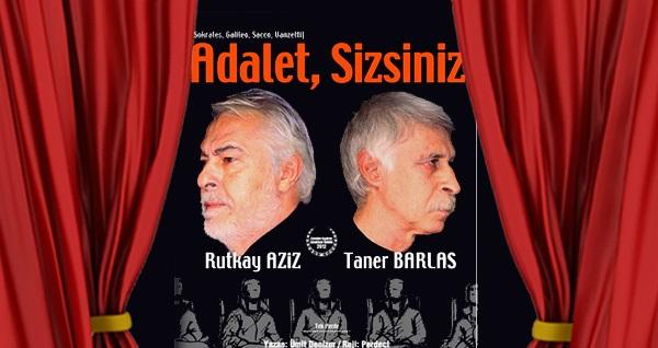 """Rutkay Aziz ve Taner Barlas'ın birlikte rol aldıkları """"Adalet, Sizsiniz"""" oyununa biletler 67 TL yerine 40 TL! Tarih ve konum seçimi yapmak için """"Hemen Al"""" butonuna tıklayınız."""