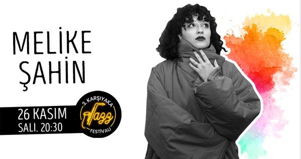 3.Karşıyaka Jazz Festivali kapsamında 26 Kasım'da Bostanlı Suat Taşer Tiyatrosu'nda gerçekleşecek Melike Şahin konserine ön satış biletleri 40 TL'den başlayan fiyatlarla! 26 Kasım 2019 | 20:30 | Bostanlı Suat Taşer Tiyatrosu