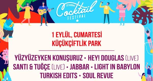 1 Eylül'de İstanbul Küçükçiftlik Park'ta İstanbul Cocktail Festivali için ÇİFT KİŞİLİK biletler