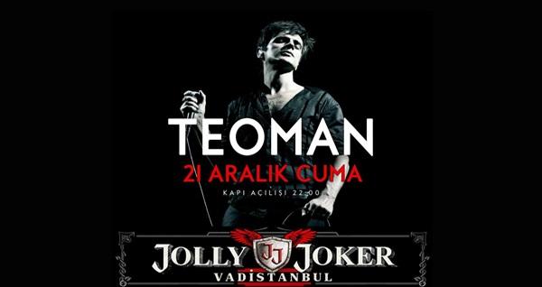 21 Aralık'ta Jolly Joker Vadistanbul Sahnesi'nde gerçekleşecek Teoman konserine biletler 59,90 TL'den başlayan fiyatlarla! 21 Aralık 2018   22:00   Jolly Joker Vadistanbul
