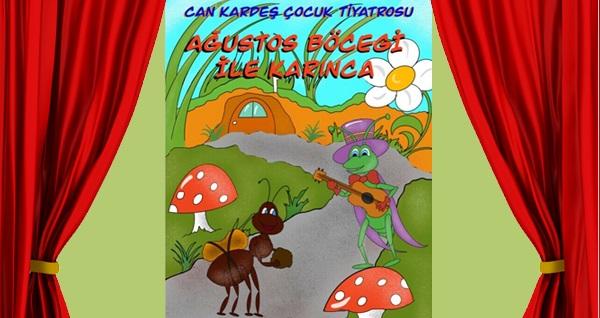 Can Kardeş Çocuk Tiyatrosu'ndan ''Ağustos Böceği ile Karınca'' adlı çocuk oyununa biletler 35 TL yerine 21 TL! 2 Kasım 2019 | 13:00 & 15:00 | Torium AVM Sahne