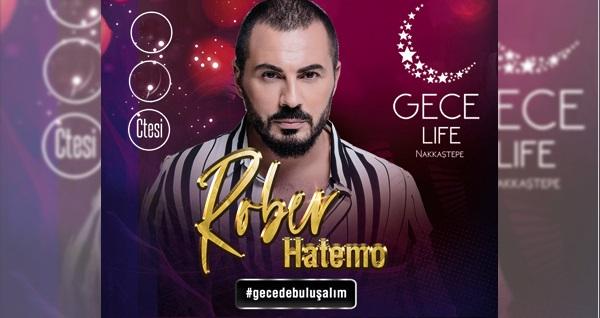 23 Kasım'da Gece Life Nakkaştepe'de gerçekleşecek Rober Hatemo konseri ve limitsiz yerli içecekli menü 299 TL! 23 Kasım 2019 | 21.00 | Life Nakkaştepe