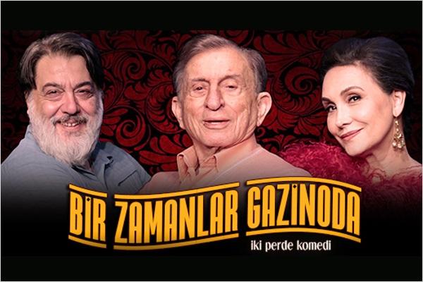 """Haldun Dormen'in yazıp yönettiği yeni oyunu """"Bir Zamanlar Gazinoda"""" için biletler 67 TL yerine 40 TL! Tarih ve konum seçimi yapmak için """"Hemen Al"""" butonuna tıklayınız."""