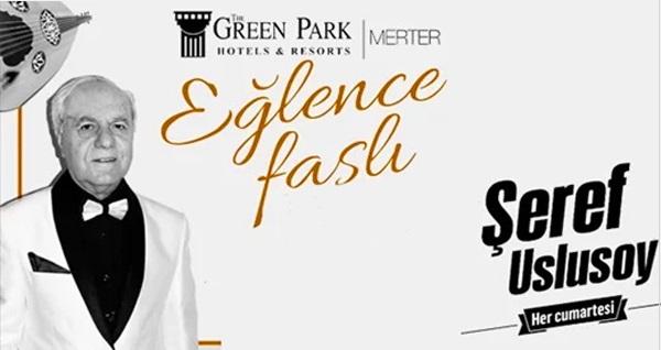The Green Park Hotel Merter'de her Cumartesi Şeref Uslusoy ve fasıl ekibi ile limitsiz yerli içecekli eğlence 139 TL! Fırsatın geçerlilik tarihi için DETAYLAR bölümünü inceleyiniz.