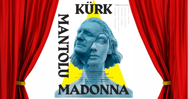 ''Kürk Mantolu Madonna'' oyununa biletler