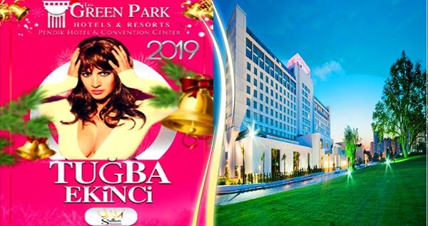 The Green Park Hotel Pendik'te Tuğba Ekinci Sahnesi eşliğinde limitsiz yerli içecekli yılbaşı programı ve konaklama keyfi