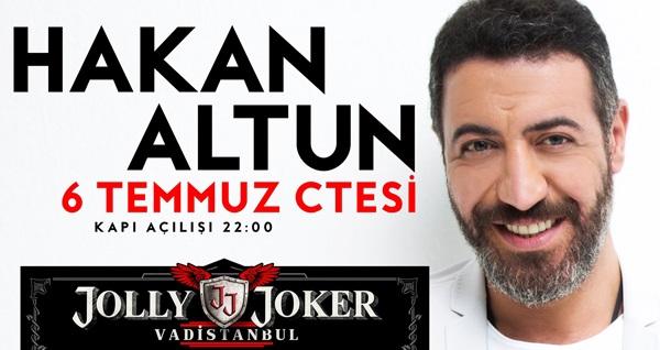 6 Temmuz'da Jolly Joker Vadistanbul Sahnesi'nde gerçekleşecek Hakan Altun konserine biletler 59,90 TL'den başlayan fiyatlarla! 6 Temmuz 2019   22:00   Jolly Joker Vadistanbul
