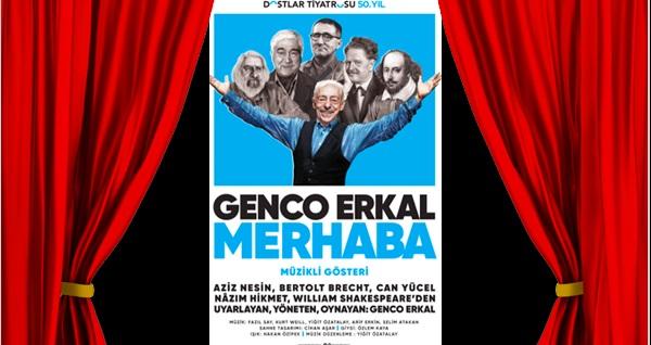 """Genco Erkal'ın başrolünde olduğu ''Merhaba'' için biletler 88 TL yerine 52 TL! Tarih ve konum seçimi yapmak için """"Hemen Al"""" butonuna tıklayınız."""