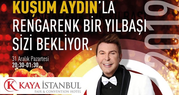 Kaya İstanbul Fair & Convention Hotel'de Kuşum Aydın eşliğinde yılbaşı programı ve konaklama seçenekleri