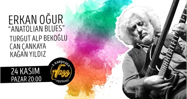 Karşıyaka Jazz Festivali kapsamında 24 Kasım'da Bostanlı Suat Taşer Tiyatrosu'nda gerçekleşecek Erkan Oğur Anatolian Blues konserine ön satış biletleri 40 TL'den başlayan fiyatlarla! 24 Kasım 2019 | 20:00 | Bostanlı Suat Taşer Tiyatrosu