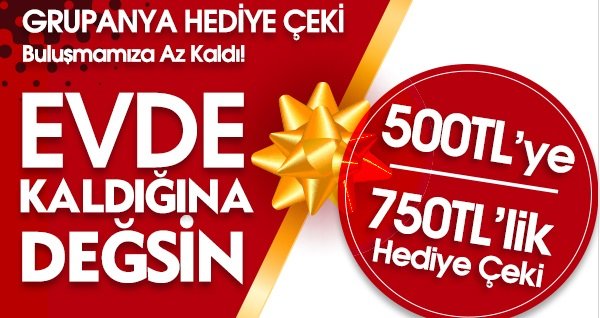 Grupanya'dan Muhteşem Kampanya! 500 TL'ye 750 TL'lik Hediye Çeki! Fırsatın geçerlilik tarihi için DETAYLAR bölümünü inceleyiniz.