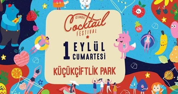 1 Eylül'de İstanbul Küçükçiftlik Park'ta gerçekleşecek İstanbul Cocktail Festivali için ÇİFT KİŞİLİK biletler 110 TL! 1 Eylül 2018   14:00 - 00:00   İstanbul Küçükçiftlik Park