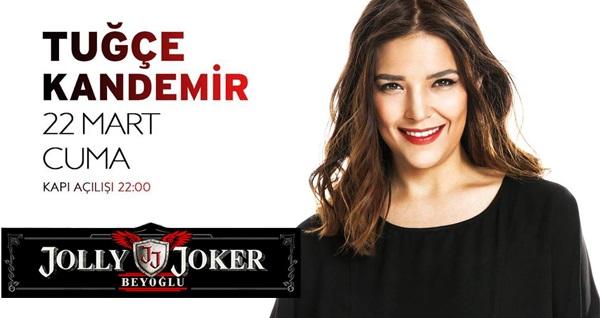 22 Mart'ta Jolly Joker Beyoğlu'nda gerçekleşecek Tuğçe Kandemir konserine giriş biletleri 39,90 TL! 22 Mart 2019 | 22.00 | Jolly Joker Beyoğlu