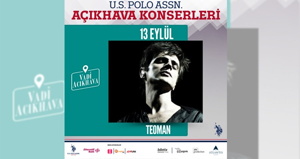 13 Eylül'de US POLO ASSN konserleri kapsamında Vadi Açıkhava'da gerçekleşecek Teoman konserine ''Sahne Önü Ayakta'' biletler 110 TL yerine 88 TL! 13 Eylül 2019 | 21:00 | Vadi Açıkhava