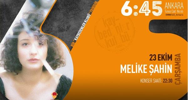 23 Ekim'de 6:45 KK Ankara'da gerçekleşecek Melike Şahin konserine biletler 36 TL! 23 Ekim | 22.30 | 6:45 KK Ankara