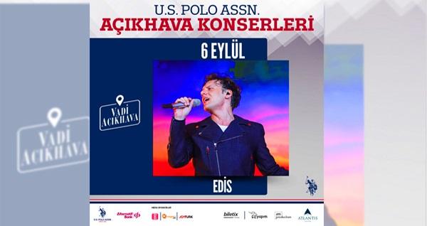 6 Eylül'de US POLO ASSN konserleri kapsamında Vadi Açıkhava'da gerçekleşecek Edis konserine ''Sahne Önü Ayakta'' biletler 55 TL yerine 44 TL! 6 Eylül 2019   21.00   Vadi Açıkhava
