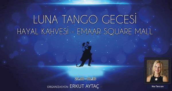 Hayal Kahvesi Emaar'da her pazartesi Luna Tango Gecesine biletler 25 TL! Fırsatın geçerlilik tarihi için DETAYLAR bölümünü inceleyiniz.