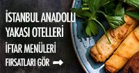 İstanbul anadolu otelleri iftar fırsatları