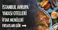 İstanbul avrupa otelleri iftar fırsatları